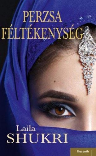 Perzsa féltékenység - Laila Shukri pdf epub