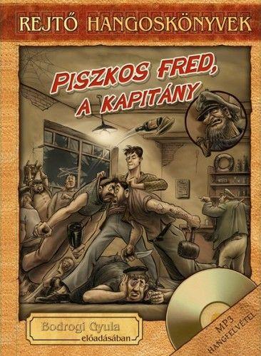 Piszkos Fred, a kapitány - Könyv + Hangoskönyv