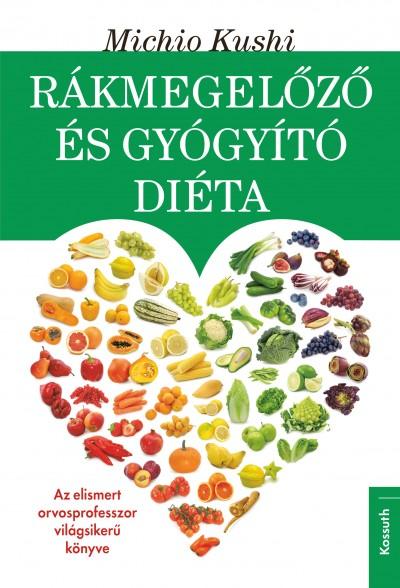 Rákmegelőző és gyógyító diéta - Makrobiotikus egészségvédelem