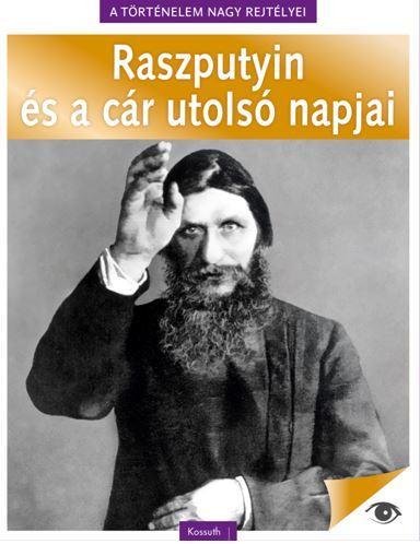 Raszputyin és a cár utolsó napjai
