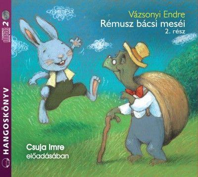 Rémusz bácsi meséi 2. rész - Hangoskönyv - Vázsonyi Endre pdf epub