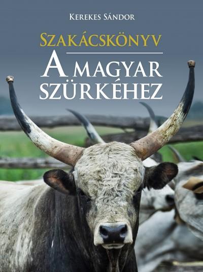 Szakácskönyv a magyar szürkéhez - Kerekes Sándor pdf epub
