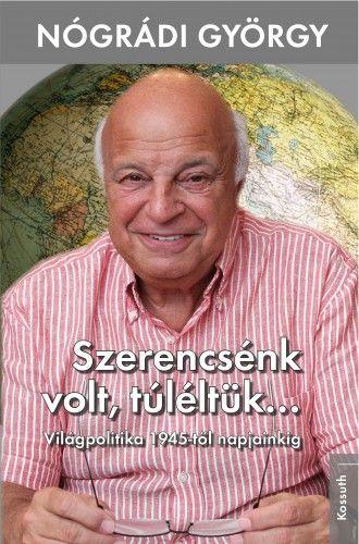 Szerencsénk volt, túléltük... - Nógrádi György pdf epub