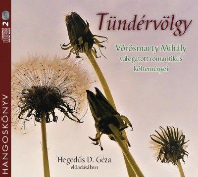 Tündérvölgy - Vörösmarty Mihály válogatott romantikus költeményei - Hangoskönyv