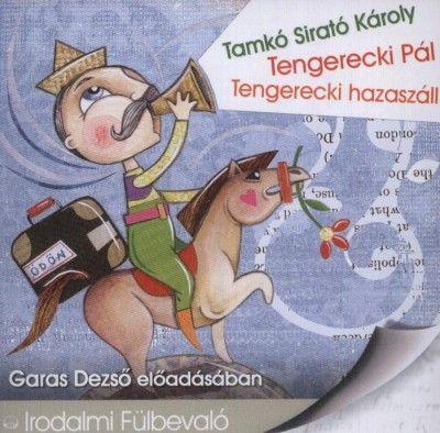 Tengerecki pál - Tengerecki hazaszáll - Hangoskönyv - Tamkó Sirató Károly pdf epub
