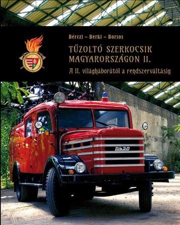 Tűzoltó szerkocsik Magyarországon II. -  pdf epub