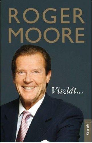 Viszlát... - Roger Moore pdf epub