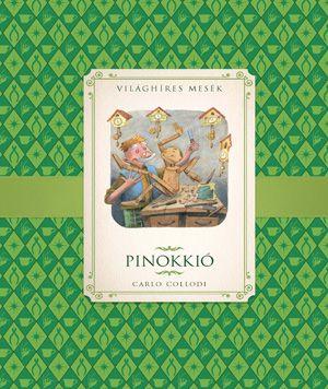 Pinokkió - Világhíres mesék - Carlo Collodi |