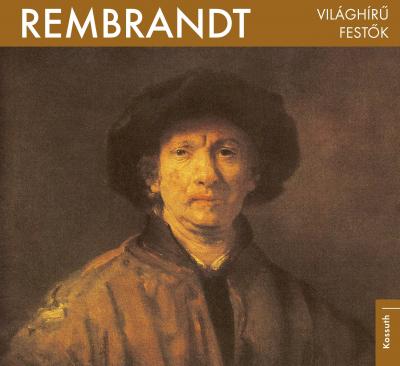 Rembrandt - Világhírű festők