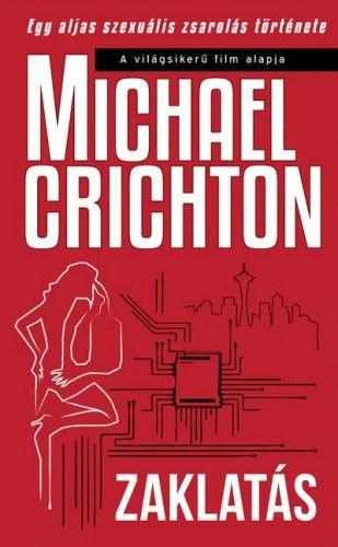 Zaklatás - Michael Crichton |