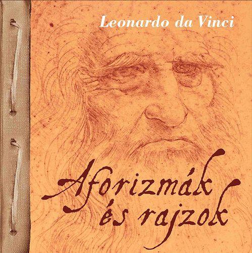Aforizmák és rajzok - Leonardo da Vinci - Leonardo Da Vinci pdf epub