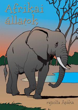 Afrikai állatok - Szunyoghy András pdf epub