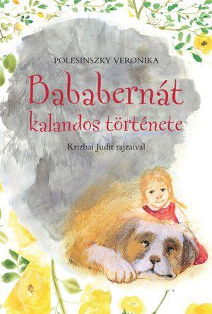 Bababernát kalandos története - Polesinszky Veronika |