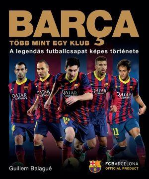 Barça. Több mint egy klub - Guillem Balagué pdf epub