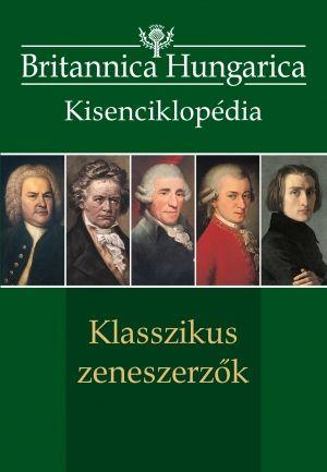 Britannica Hungarica kisenciklopédia - Klasszikus zeneszerzők - Nádori Attila pdf epub