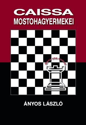Caissa mostohagyermekei - Ányos László pdf epub