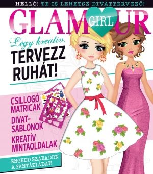 Glamour girl – Légy kreatív, tervezz ruhát! - Lisa Regan pdf epub