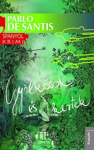 Gyilkosok és kertek - Pablo Santis pdf epub