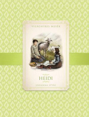 Heidi - Világhíres mesék - Johanna Spyri pdf epub