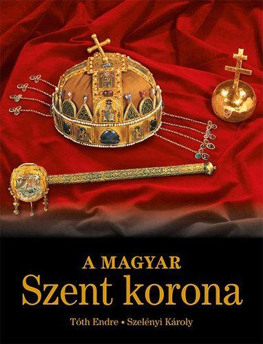 A Magyar Szent Korona - Szelényi Károly pdf epub