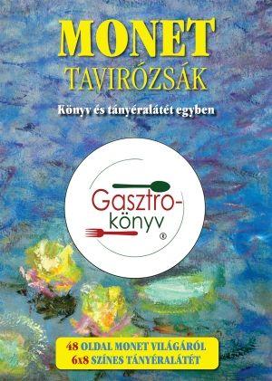 Monet – Tavirózsák - Gasztro-könyv sorozat pdf epub