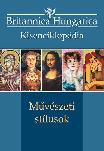 Britannica Hungarica kisenciklopédia - Művészeti stílusok