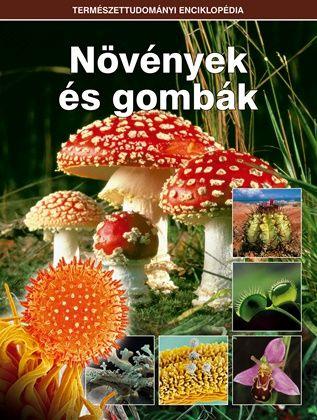 Növények és gombák - Természettudományi enciklopédia 7.