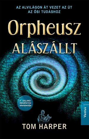 Orpheusz alászállt - Tom Harper pdf epub