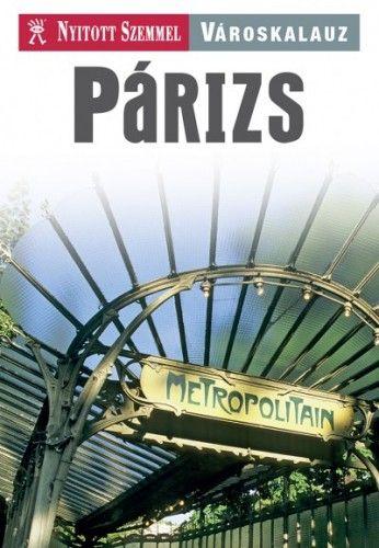 Párizs - Nyitott Szemmel - Városkalauz