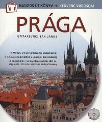 Prága - Hangos útikönyv - Kedvenc városom