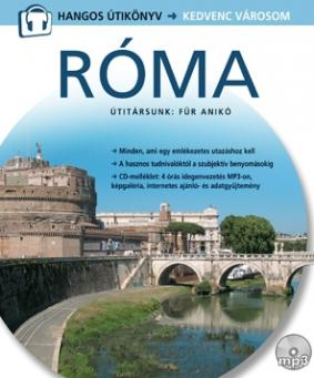 Róma - Hangos útikönyv - Kedvenc városom - Für Anikó |