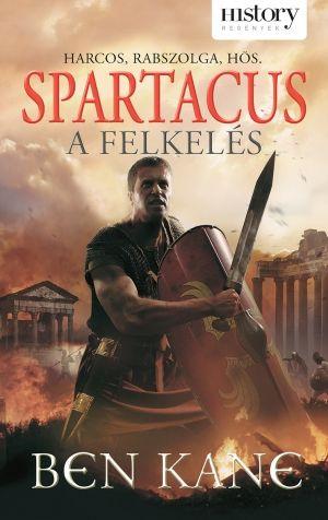 Spartacus – A felkelés - Ben Kane pdf epub