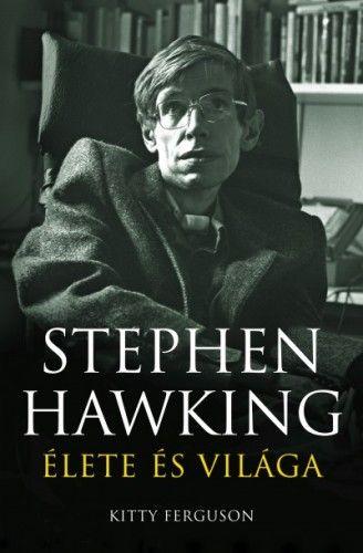 Stephen Hawking élete és világa