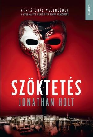 Szöktetés - Jonathan Holt pdf epub