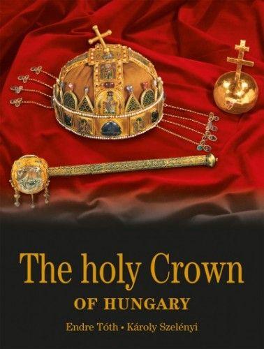 The holy Crown of Hungary - Magyar Szent Korona - angol nyelven