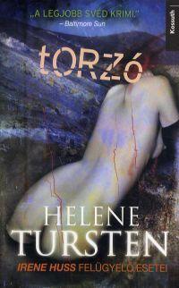 Torzó - Irene Huss felügyelő esetei - Helene Tursten |