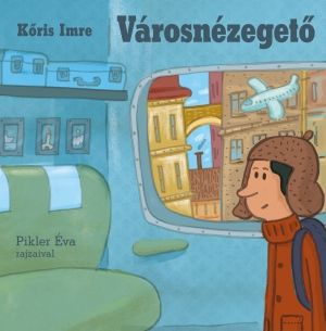 Városnézegető - Kőris ImrePikler Éva rajzaival |