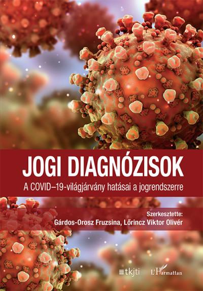 Jogi diagnózisok - A COVID-19-világjárvány hatásai a jogrendszerre