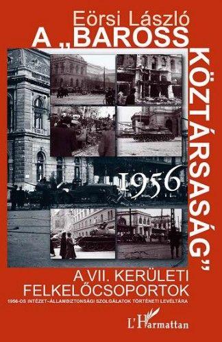 """A """"Baross Köztársaság"""" 1956"""