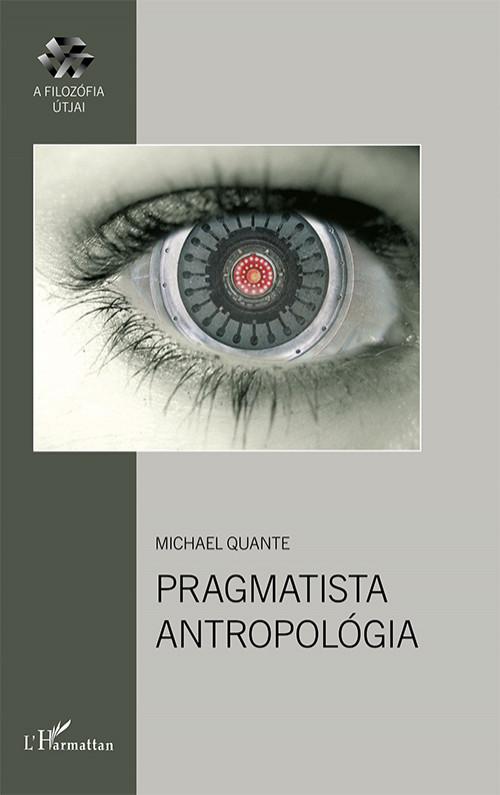 Pragmatista antropológia - Michael Quante pdf epub