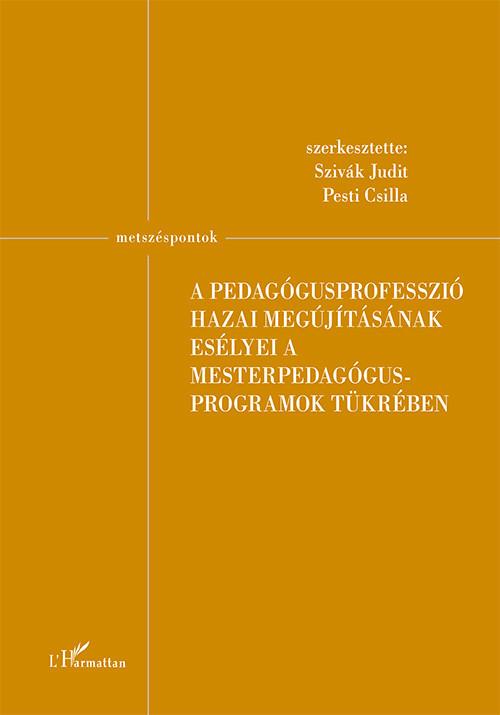 A pedagógusprofesszió hazai megújításának esélyei a mesterpedagógus programok tükrében -  pdf epub