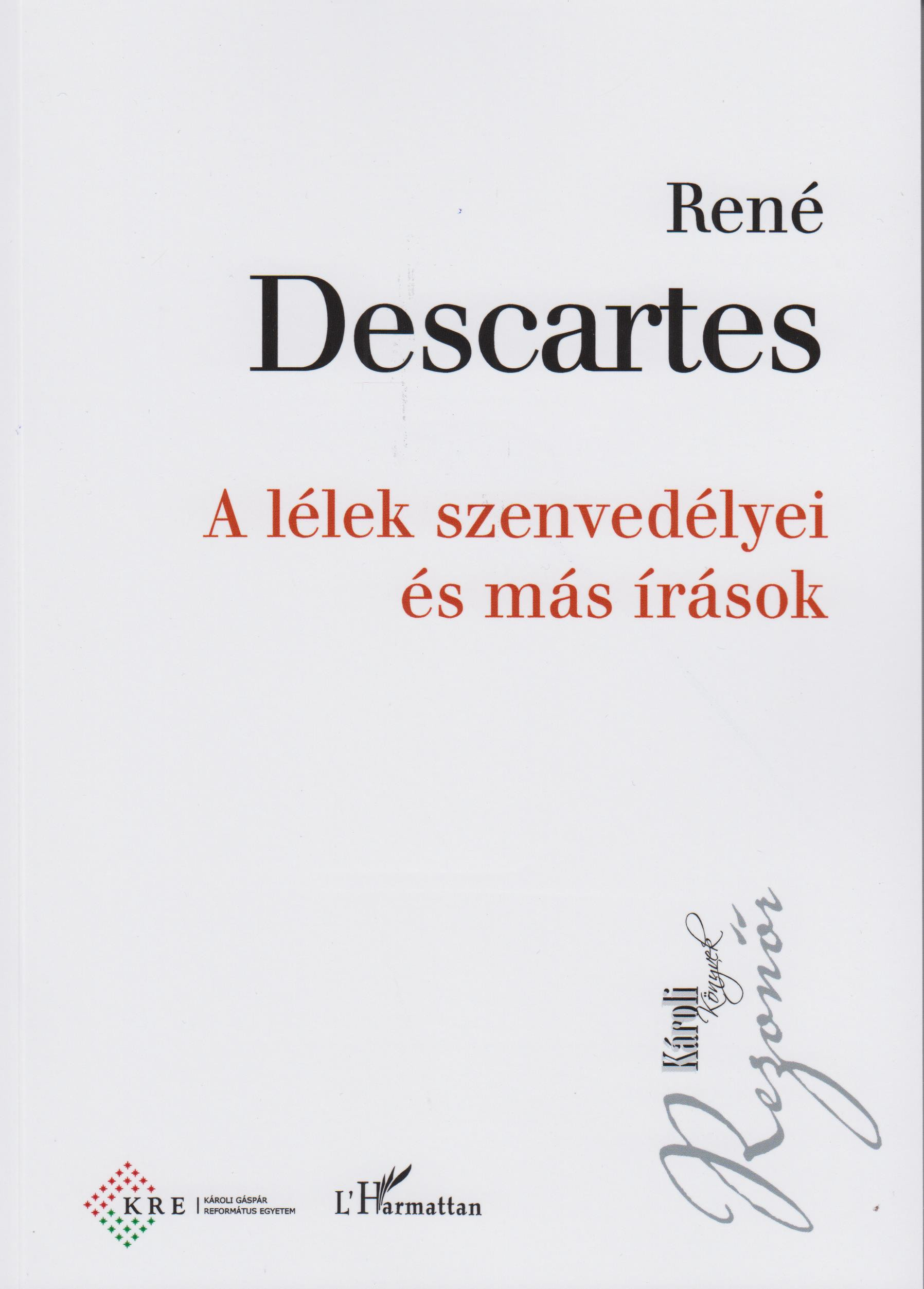 A lélek szenvedélyei és más írások - René Descartes pdf epub