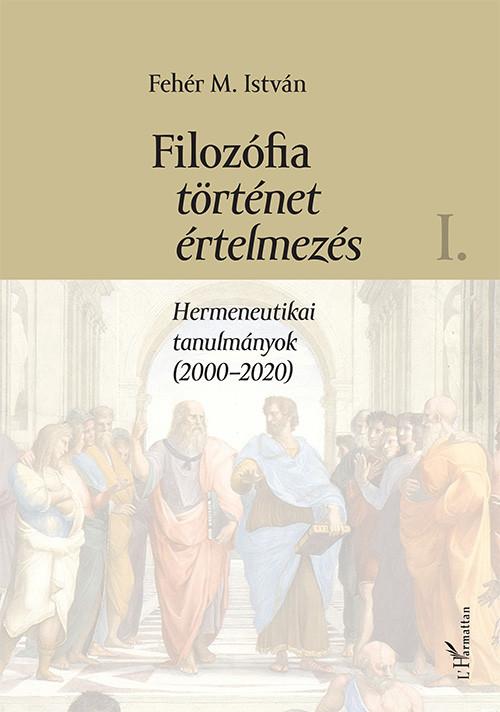 Filozófia, történet, értelmezés - I. kötet