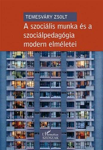 A szociális munka és a szociálpedagógia modern elméletei - Temesváry Zsolt pdf epub