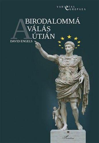A birodalommá válás útján - David Engels pdf epub