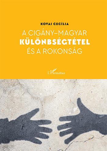 Kovai Cecília - A cigány–magyar különbségtétel és a rokonság