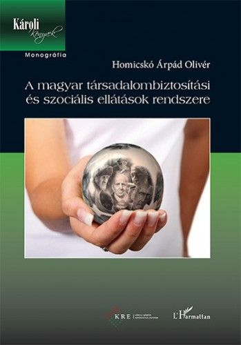 A magyar társadalombiztosítási és szociális ellátások rendszere - Homicskó Árpád Olivér pdf epub