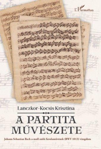 A partita művészete - Johann Sebastian Bach a-moll szóló fuvolaművének (BWV 1013) vizsgálata