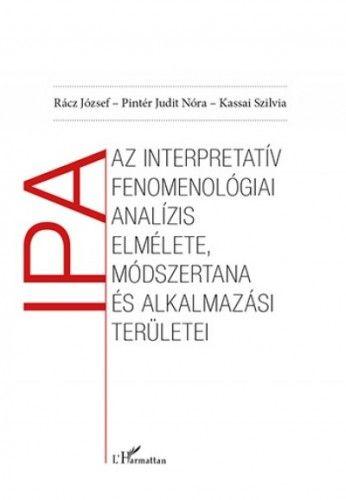 Az interpretatív fenomenológiai analízis elmélete, módszertana és alkalmazási területei - Kassai Szilvia |