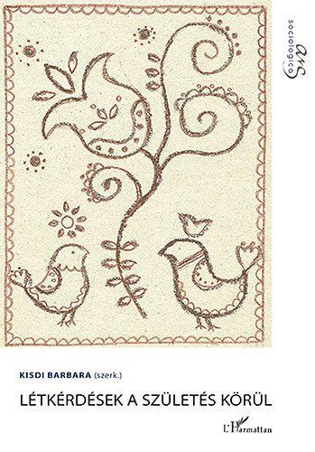 Létkérdések a születés körüla - Kisdi Barbara |